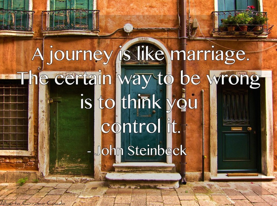 A journey is like a marriage…